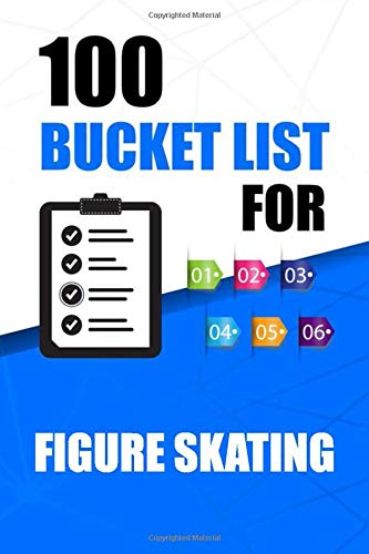 100 Bucket List For Figure skating: 100 Guided Journal Entries for Creating a Life of Purpose and Adventure ,Your Creative Guided and dreams journal To Achieve your Goals ,101 pages, 6 x 9,