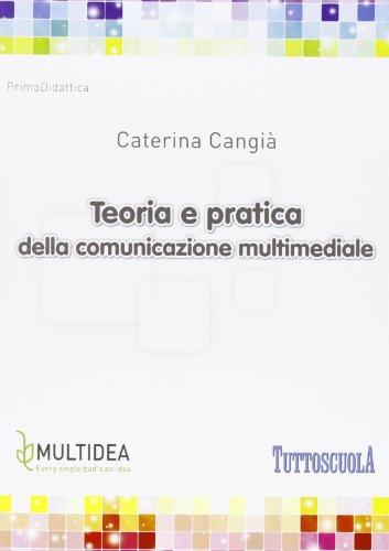 Teoria e pratica della comunicazione multimediale