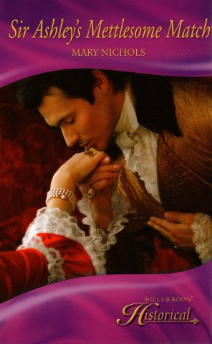 Sir Ashley's Mettlesome Match (Mills & Boon Historical)