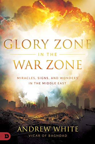 Compare Textbook Prices for Glory Zone in the War Zone: Miracles, Signs, and Wonders in the Middle East  ISBN 9780768453188 by White, Andrew