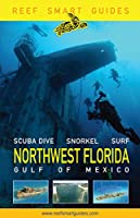 Reef Smart Guides Northwest Florida: (Best Diving Spots in NW Florida)