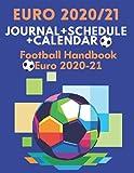 Football Handbook Euro 2020/21: Journal, Schedule and Calendar European Championships 2020/21