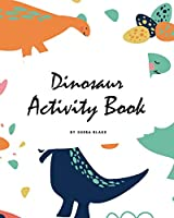 Dinosaur Activity Book for Children (8x10 Coloring Book / Activity Book)