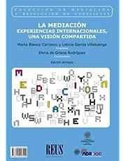 La mediación / Mediation: Experiencias internacionales, una visión compartida / International Experiences: A Shared Vision (Mediación y resolución de conflictos)