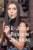 E-Juice Review Journal: Vaporizer Vaping Review Notebook | Vaporizer Vaping Pre-Formatted Pages E-Cigarette Notebook | Journal Gift
