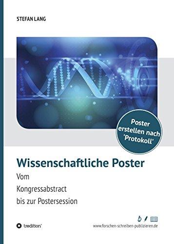 Wissenschaftliche Poster: Vom Kongressabstract bis zur Postersession