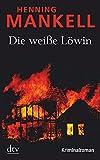Die weisse Loewin: Kriminalroman
