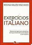 Exercícios de italiano: Material de Apoio Para Estudantes de Língua Italiana dos Cursos Básicos e Intermediário