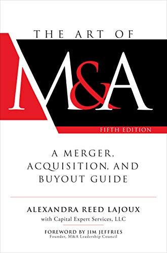 Compare Textbook Prices for The Art of M&A, Fifth Edition: A Merger, Acquisition, and Buyout Guide 5 Edition ISBN 9781260121780 by Lajoux, Alexandra Reed,Capital Expert Services, LLC