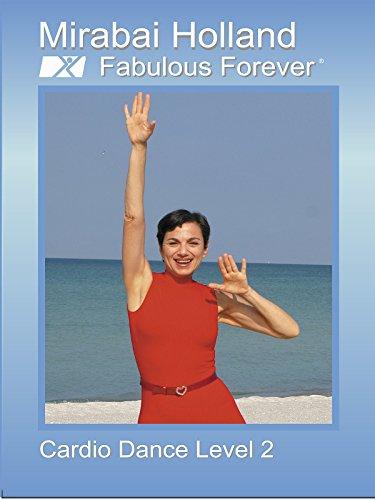 Mirabai Holland Fabulous Forever Cardio Dance Level 2