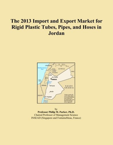 The 2013 Import and Export Market for Rigid Plastic Tubes, Pipes, and Hoses in Jordan