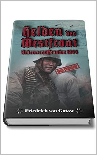 Helden der Westfront Ardennenoffensive 1944