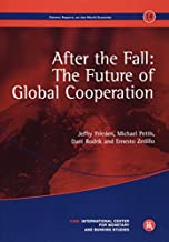 After the Fall: The Future of Global Cooperation: Geneva Reports on the World Economy 14 (Geneva Reports on World Economy) by Jeffry Frieden (2015-04-06)
