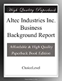 Altec Industries Inc. Business Background Report
