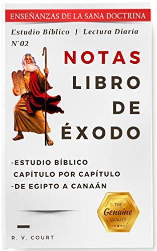 Notas en el Libro de Éxodo: Enseñanzas de la Sana Doctina Cristiana...