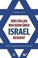 Was sollen wir denn ber Israel denken?: Fakt und Fiktion im Nahostkonflikt