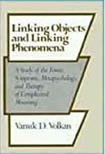 Linking Objects and Linking Phenomena: A Study of the Forms, Symptoms, Metapsychology, and Therapy of Complicated Mourning