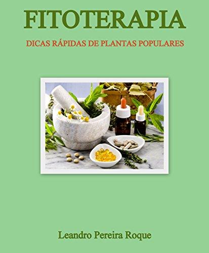 Fitoterapia: Dicas rápidas de plantas populares