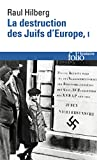 La destruction des Juifs d'Europe (Tome 1)