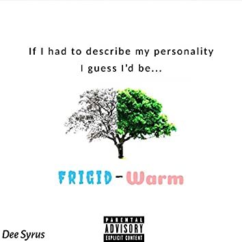 Frigid-Warm