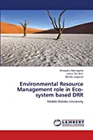 Environmental Resource Management role in Eco-system based DRR