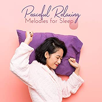 Peaceful Relaxing Melodies for Sleep