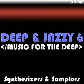 Deep & Jazzy 6 (Music For The Deep)