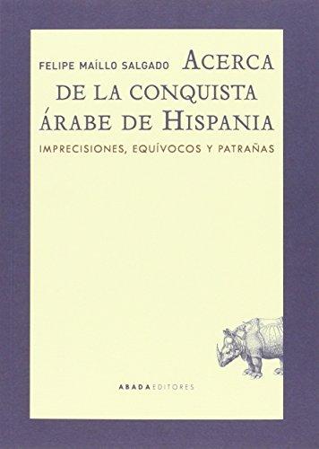 Acerca De La Conquista Árabe De Hispania (Lecturas de historia)