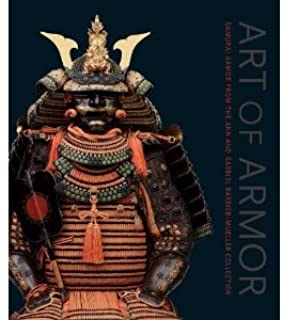 Art of Armor: Samurai Armor from the Ann and Gabriel Barbier-Mueller Collection