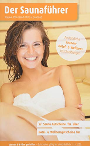 Region 4.7: Rheinland-Pfalz & Saarland - Der regionale Saunaführer mit Gutscheinen - Auflage 2018, 2019/20: Jetzt mit separatem Gutscheinbuch (Der ... / Die regionalen Saunaführer mit Gutscheinen)