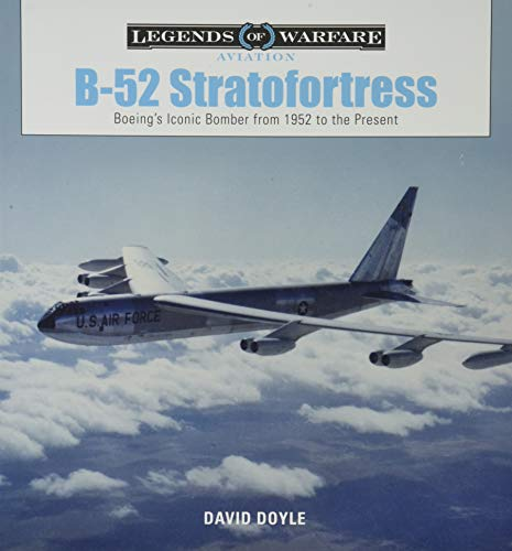 B-52 Stratofortress: Boeing's Iconic Bomber from 1952 to the Present: 8