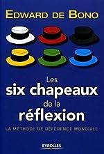 Les six chapeaux de la réflexion - La méthode de référence mondiale d'Edward de Bono