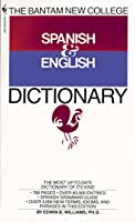 The Bantam New College Spanish & English Dictionary (Bantam New College Dictionary Series)