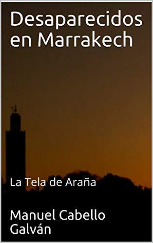Desaparecidos en Marrakech: La Tela de Araña (Jack Brown nº 4)