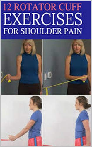 How To Reduce Shoulder Pain – 12 Best Rotator Cuff Exercises