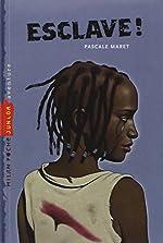 Esclave ! de Pascale Maret