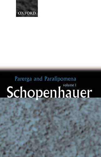 Parerga And Paralipomena: Short Philosophical Essays Volume One: 1