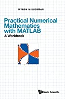 Practical Numerical Mathematics with MATLAB: A Workbook