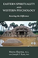 Eastern Spirituality and Western Psychology: Revering the Difference