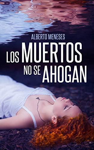 Portada del libro Los muertos no se ahogan de Alberto Meneses