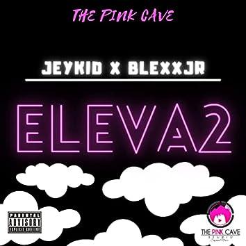 Eleva2 (feat. Blexxjr)