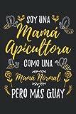 Soy Una Mamá Apicultora Como Una Mamá Normal Pero Más Guay: Cuaderno Rayas | Libreta Notas | Un regalo divertido para las madres que aman la apicultura
