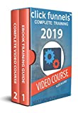 Clickfunnels: Complete Training 2019 + Video Course (Learn How to Use Clickfunnels, Create Sales Funnels, Build Entire Websites, Accept Payments, Generate Leads Book 1) (English Edition)