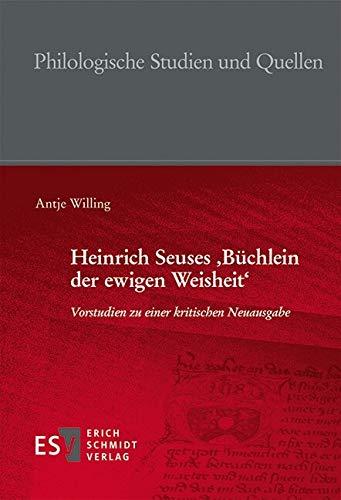 Heinrich Seuses 'Büchlein der ewigen Weisheit': Vorstudien zu einer kritischen...