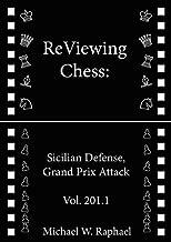 ReViewing Chess: Sicilian, Grand Prix Attack, Vol. 201.1