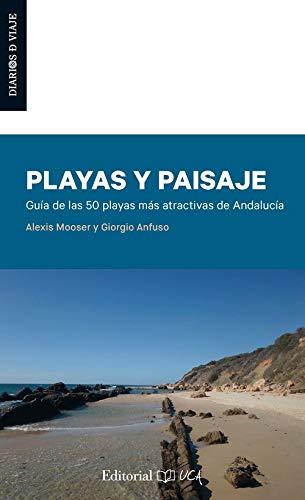 Playas y paisaje: Guía de las 50 playas más atractivas de Andalucía: 2 (Diarios de Viaje)