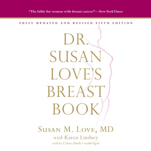 Dr. Susan Love's Breast Book, Fifth Edition                   By:                                                                                                                                 Susan M. Love MD,                                                                                        Karen Lindsey                               Narrated by:                                                                                                                                 Coleen Marlo                      Length: 19 hrs and 38 mins     5 ratings     Overall 4.6