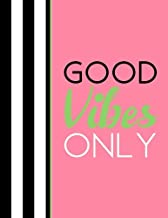 Good Vibes Only: Pink Notebook (Composition Book, Journal) (8.5 x 11 Large)