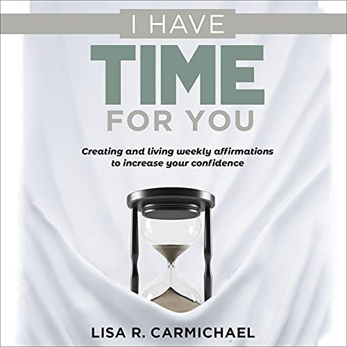 Download I Have Time for You: Weekly Affirmations audio book