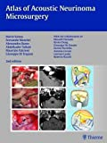 Atlas of Acoustic Neurinoma Microsurgery: . Zus.-Arb.: Mario Sanna Essam Saleh, Benedict Panizza, Alexandra Russo, Abdel TaibahWith the collaboration of Refik Caylan, Fernando Mancini ...
